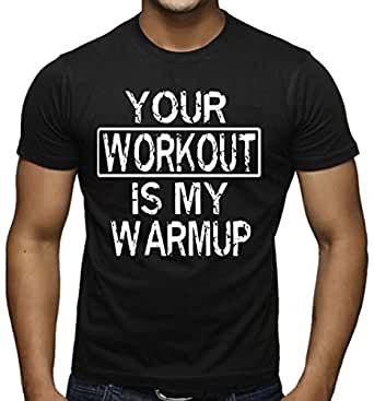 Your workout is my warmup funny gym t shirt black xs 3xl l for T shirts for gym workout