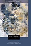 wild rose press - Half Wild: Poems (Walt Whitman Award of the Academy of American Poets)