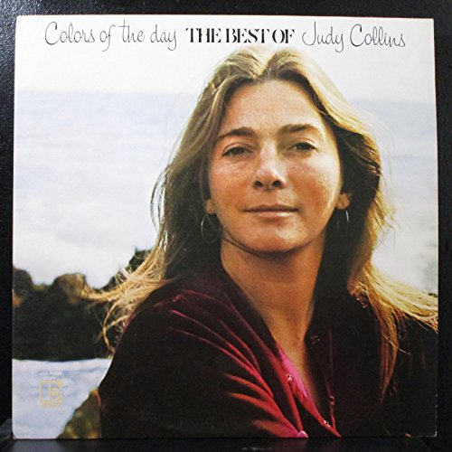 Judy Collins Colors of the Day The Best of Judy Collins Original Elektra Records Stereo release EKS 75030 1970's Female Folk Vinyl (1972) (Collins Color)