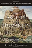 The Ascent of Humanity, Charles Eisenstein, 0977622207