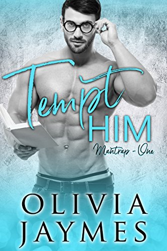 Tempt Him (ManTrap Book 1) by [Jaymes, Olivia]