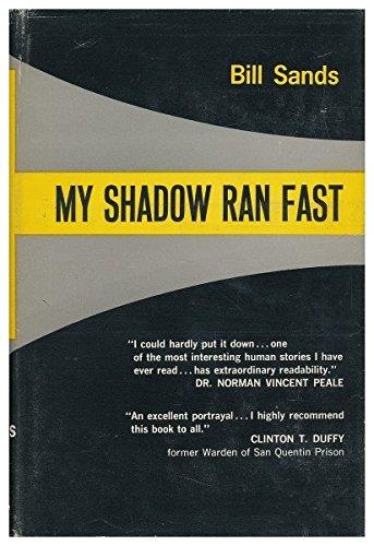 My Shadow Ran Fast by Bill Sands