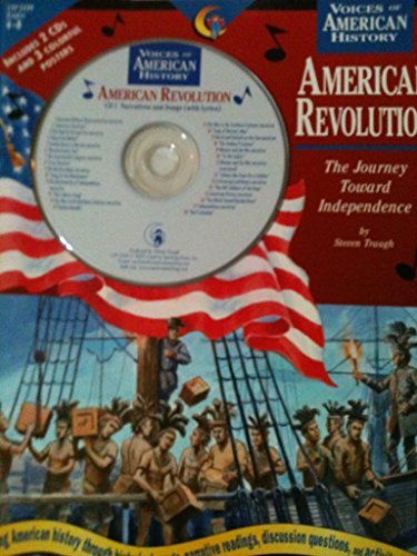 American Revolution: The Journey Toward Independence (Voices of American History a New Way to Bring History to Life)