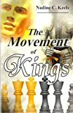 The Movement of Kings, Nadine Keels, 1494448807