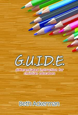 Guide Differentiated Instruction For Christian Educators