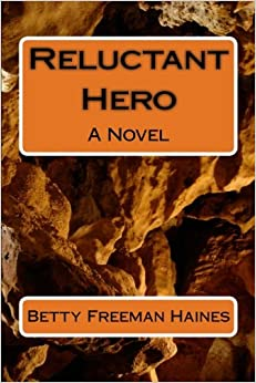 Reluctant Hero: A Novel