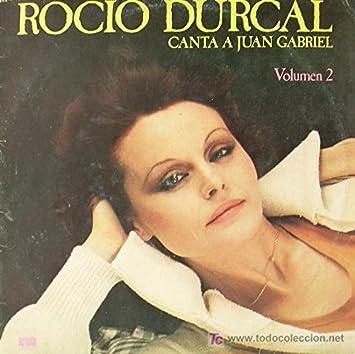 ROCIO DURCAL CANTA A JUAN GABRIEL VOL 2 ... LP vinilo: ROCIO DURCAL: Amazon.es: Música