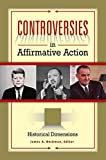 Controversies in Affirmative Action, James A. Beckman, 1440800820