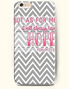 iPhone Case,OOFIT iPhone 6 Plus (5.5) Hard Case **NEW** Case with the Design of But as for me I will always have hope Psalm 71:14 - Case for Apple iPhone iPhone 6 (5.5) (2014) Verizon, AT&T Sprint, T-mobile