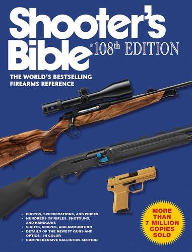 Shooter's Bible; 108th Edition: The World� s Bestselling Firearms Reference