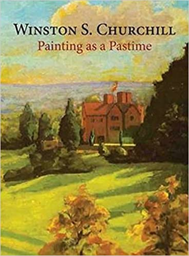 Painting As A Pastime by Winston S. Churchill