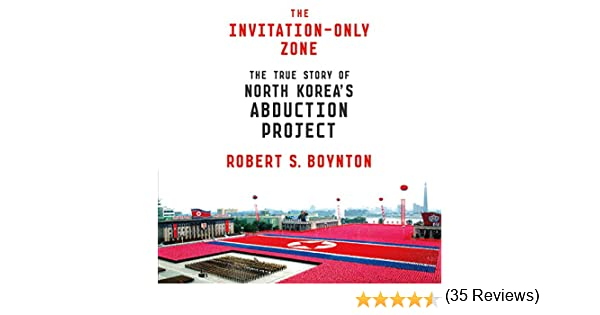 Amazon the invitation only zone the true story of north amazon the invitation only zone the true story of north koreas abduction project audible audio edition robert s boynton ralph lister stopboris Image collections