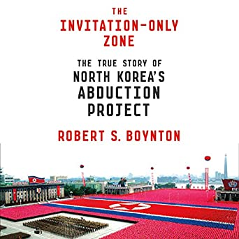 Amazon the invitation only zone the true story of north the invitation only zone the true story of north koreas abduction project stopboris Image collections