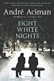 Eight White Nights, André Aciman, 0312680562