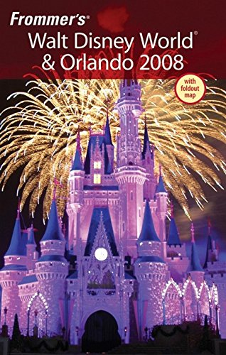 Frommer's Walt Disney World & Orlando 2008 (Frommer's Complete Guides)