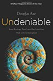 Image of Undeniable: How Biology Confirms Our Intuition That Life Is Designed