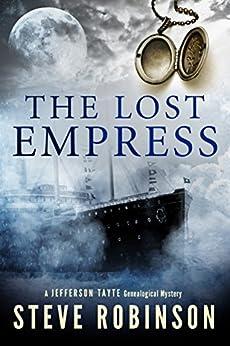The Lost Empress (Jefferson Tayte Genealogical Mystery Book 4) by [Robinson, Steve]