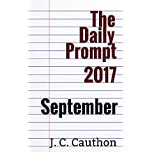 The Daily Prompt 2017: September (The Daily Prompt 2017 series Book 4)