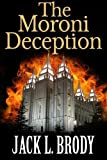 Front cover for the book The Moroni Deception by Jack Brody