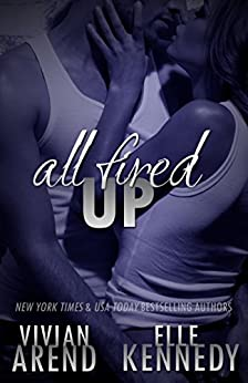 All Fired Up (DreamMakers Book 1) by [Kennedy, Elle, Arend, Vivian]