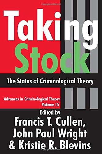 Taking Stock: The Status of Criminological Theory (Advances in Criminological Theory)