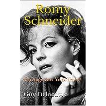 Romy Schneider: Un Ange Aux Yeux Tristes (French Edition)