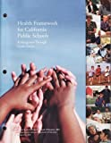 Health Framework for California Public Schools: Kindergarden Through Grade Twelve unknown Edition by California State Board of Education [2003]