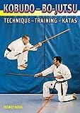 Kobudo - Bo-jutsu: Technique - Training - Tactics