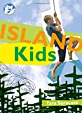 Front cover for the book Island Kids by Tara Saracuse