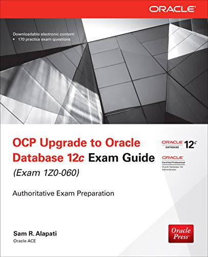 OCP Upgrade to Oracle Database 12c Exam Guide (Exam 1Z0-060) (Oracle Press) Reader