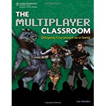 By Lee Sheldon - The Multiplayer Classroom: Designing Coursework as a Game (5/28/11)