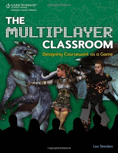 Download By Lee Sheldon - The Multiplayer Classroom: Designing Coursework as a Game (5/28/11) ebook