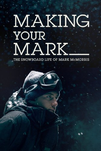 making-your-mark-the-snowboard-life-of-mark-mcmorris