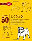 Draw 50 Dogs, Lee J. Ames, 082308583X