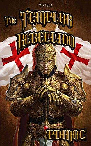 The Templar Rebellion (Wolf 359)