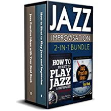 Jazz Improvisation 2-in-1 Bundle: How to Start to Play Jazz / Jazz Practice Ideas with Your Real Book