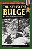 img - for The Key to the Bulge: The Battle for Losheimergraben (Stackpole Military History Series) book / textbook / text book