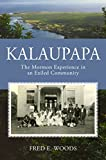Kalaupapa: The Mormon Exeriences in an Exiled Community