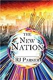 The New Nation, R. J. Parker, 1604419865
