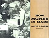 How Money Is Made, David C. Cooke, 0396067387