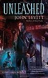 Unleashed, John Levitt, 0441017983