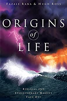 Origins of Life: Biblical and Evolutionary Models Face Off by [Ross, Hugh, Rana, Fazale]