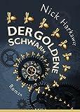 Der goldene Schwarm: Roman