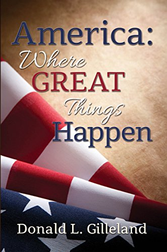 America: Where Great Things Happen by Donald L. Gilleland ebook deal