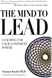 The Mind to Lead:  Coaching for Calm, Confident Power