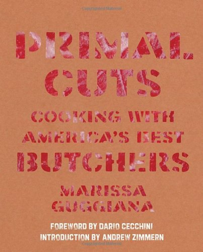 Primal Cuts: Cooking with America's Best Butchers ebook