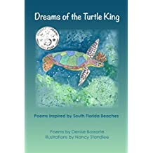 Dreams of the Turtle King: Poems Inspired by South Florida Beaches