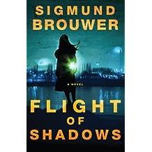 Flight of Shadows: A Novel
