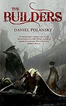 The Builders Kindle Edition by Daniel Polansky