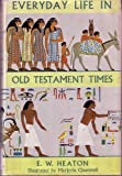 Everyday Life in Old Testament Times, Heaton, Eric W., 0684148366